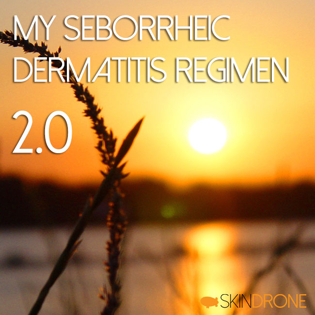 My Seborrheic Dermatitis Regimen 2.0 - Cover Photo