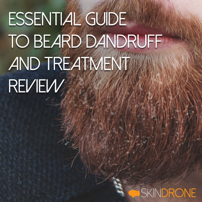 Essential Guide to Beard Dandruff (or Beard Seborrheic Dermatitis) and Treatment Review