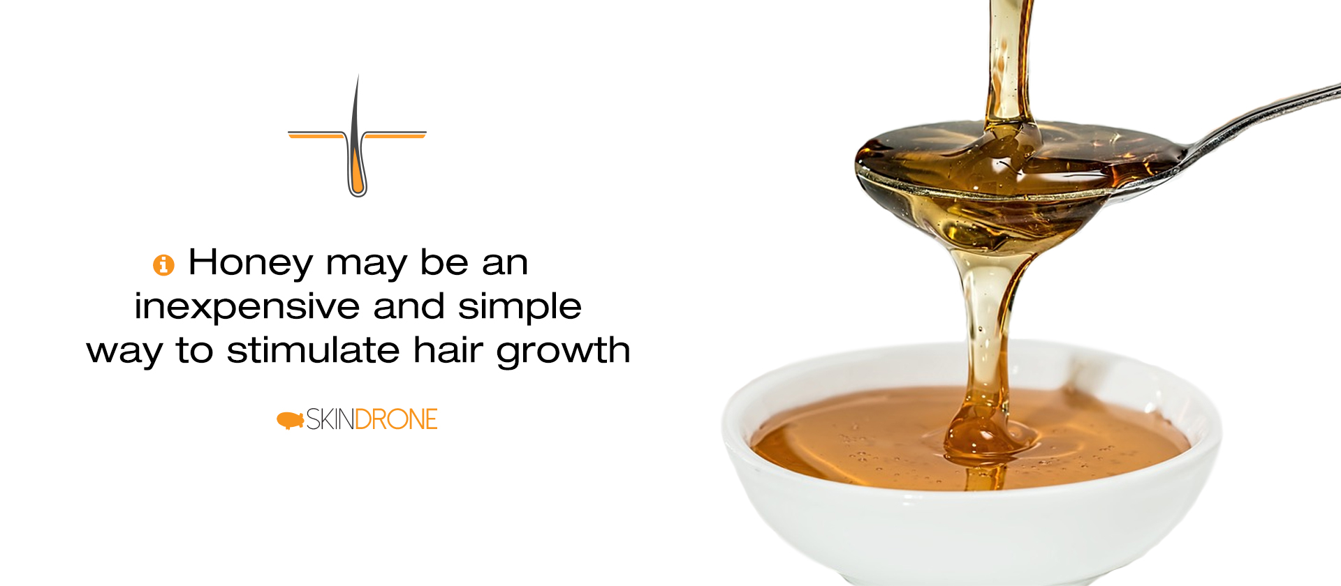 Honey may be an inexpensive and simple way to stimulate hair growth