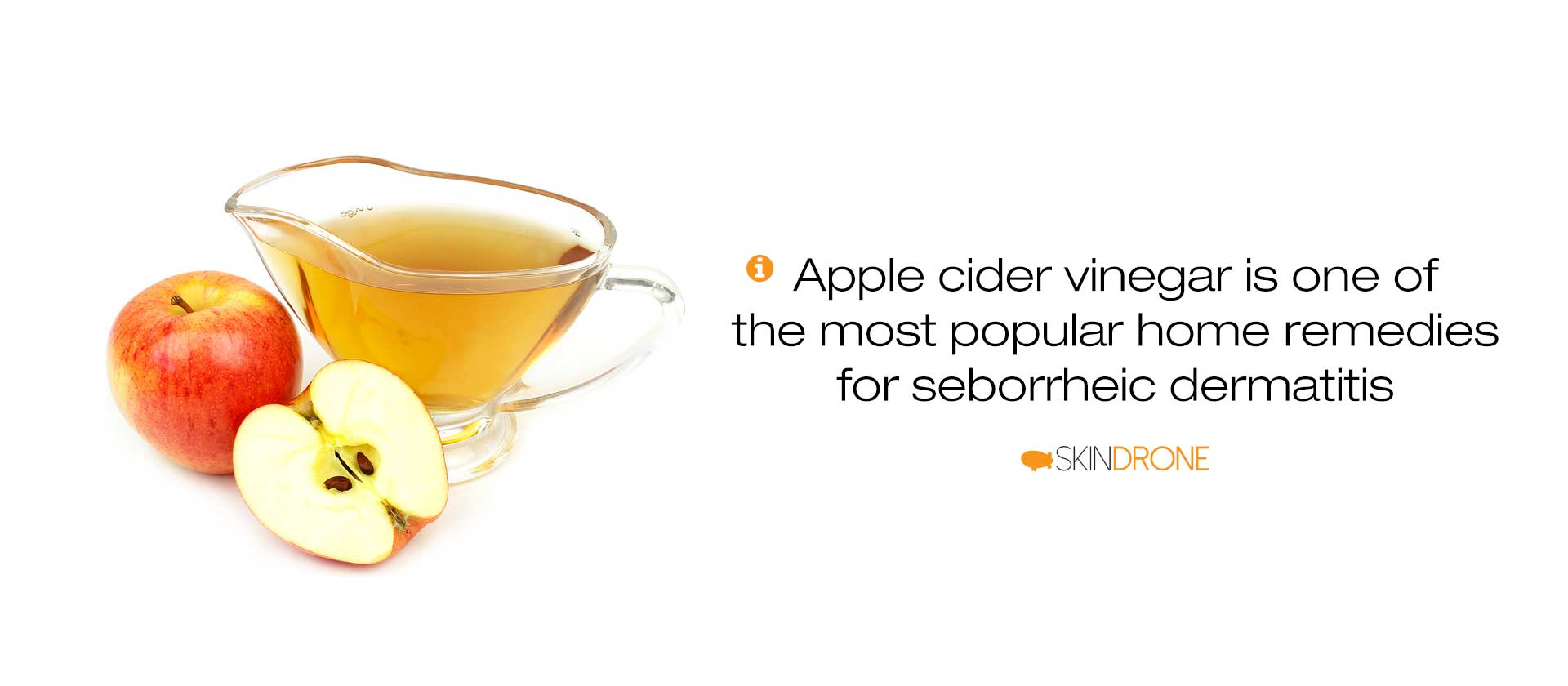 Despite the lack of evidence, apple cider vinegar remains one of the most popular home remedies for scalp seborrheic dermatitis